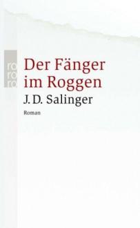 Der Fänger im Roggen (Taschenbuch) - J.D. Salinger,Eike Schönfeld