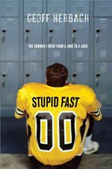 Stupid Fast [ STUPID FAST BY Herbach, Geoff ( Author ) Jun-01-2011 - Geoff Herbach