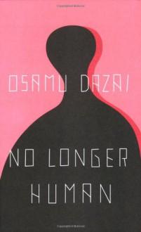 No Longer Human - Osamu Dazai,Donald Keene