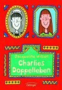 Charlies Doppelleben - Jacqueline Wilson
