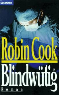 Blindwütig - Robin Cook