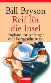 Reif für die Insel - Bill Bryson, Sigrid Ruschmeier