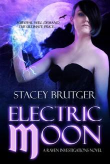 Electric Moon (Raven Investigation #2) - Stacey Brutger