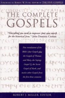 The Complete Gospels : Annotated Scholars Version (Revised & expanded) - Robert J. Miller