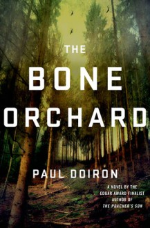 The Bone Orchard - Paul Doiron