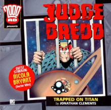 Judge Dredd: Trapped on Titan - Jonathan Clements