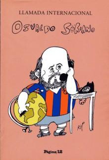 Llamada Internacional - Osvaldo Soriano