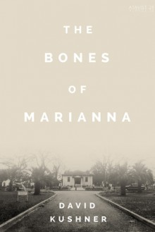 The Bones of Marianna - David Kushner