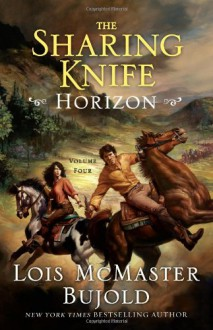 Horizon (The Sharing Knife, Book 4) - Lois McMaster Bujold
