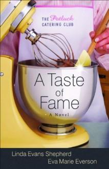 A Taste of Fame - Linda Evans Shepherd, Eva Marie Everson