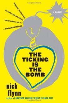 The Ticking is the Bomb - Nick Flynn