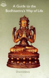 A Guide to Bodhisattva's Way of Life - Śāntideva, Stephen Batchelor