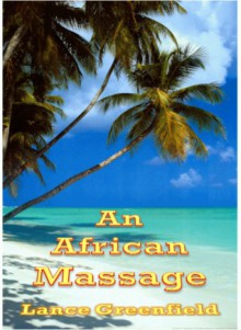 An African Massage - Lance Greenfield