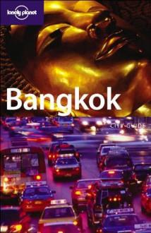 Bangkok - Joe Cummings, China Williams, Lonely Planet