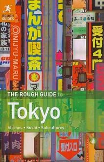 The Rough Guide to Tokyo - Simon Richmond, Jan Dodd