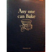 Any One Can Bake - Royal Baking Powder Co. Educational Department