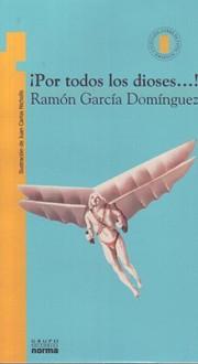 ¡Por todos los dioses! - Ramón García Domínguez