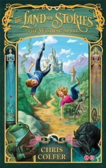 The Land of Stories: The Wishing Spell: Number 1 in series by Colfer, Chris (2013) - Chris Colfer