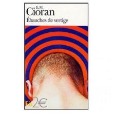 Ébauches de vertige - Emil Cioran