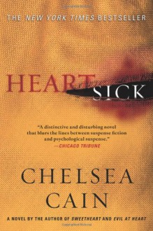 Heartsick (Archie Sheridan & Gretchen Lowell) - Chelsea Cain