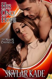 His Only Hope - Skylar Kade