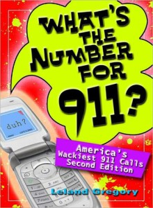 What's the Number for 911? - Leland Gregory