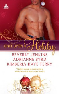 Once Upon a Holiday: Holiday HeatCandy ChristmasChocolate Truffles - Beverly Jenkins,Adrianne Byrd,Kimberly Kaye Terry