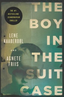 The Boy in the Suitcase - Lene Kaaberbol;Agnete Friis