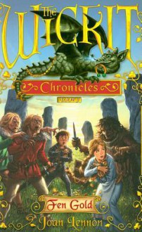 Fen Gold (The Wickit Chronicles) - Joan Lennon