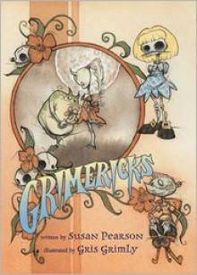 Grimericks - Susan Pearson, Gris Grimly