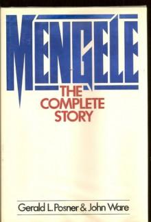 Mengele: The Complete Story - Gerald Posner, John Ware