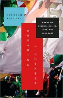 Dreaming in Chinese - Deborah Fallows