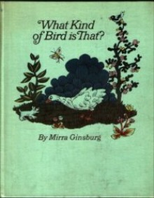 What Kind of Bird Is That? - Mirra Ginsburg