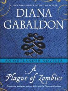 A Plague of Zombies - Diana Gabaldon