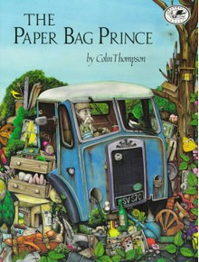 The Paper Bag Prince (Dragonfly Books) - Colin Thompson