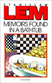 Memoirs Found in a Bathtub - Stanisław Lem,Christine Rose
