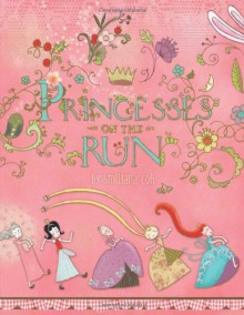 Princesses on the Run - Smiljana Coh
