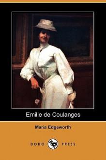 Emilie de Coulanges (Dodo Press) - Maria Edgeworth