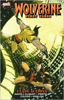 Wolverine First Class: Class Actions - Peter David, Ronan Cliquet