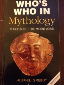 Who's Who In Mythology - A.S. Murray