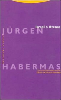 Israel o Atenas: Ensayo Sobre Religion, Teologia - Jürgen Habermas