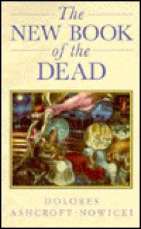 New Book of the Dead: The Initiate's Path Into the Light - Dolores Ashcroft-Nowicki