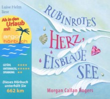 Rubinrotes Herz, eisblaue See (Urlaubsaktion) - Morgan Callan Rogers