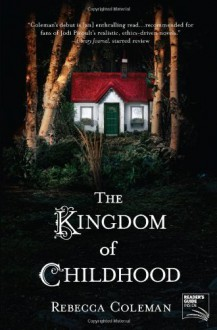 The Kingdom of Childhood - Rebecca Coleman