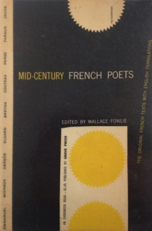 Mid-Century French Poets: Selections, Translations, and Critical Notices - Wallace Fowlie