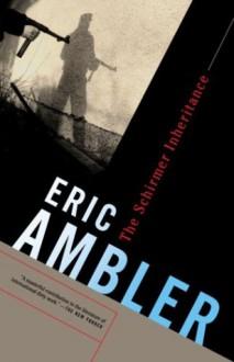 The Schirmer Inheritance - Eric Ambler