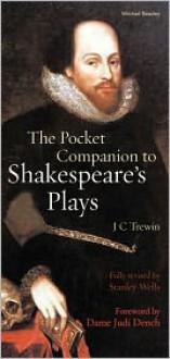 The Pocket Companion to Shakespeare's Plays - Stanley Wells, Judi Dench, John C. Trewin