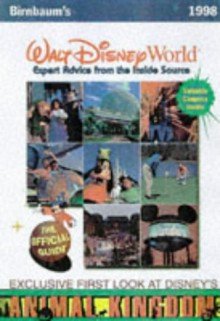 Birnbaum's Walt Disney World: Expert Advice from the Inside Source - Birnbaum Travel Guides