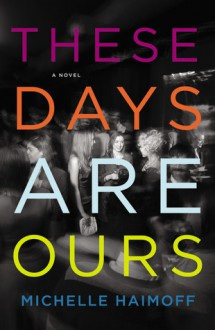 These Days Are Ours - Michelle Haimoff