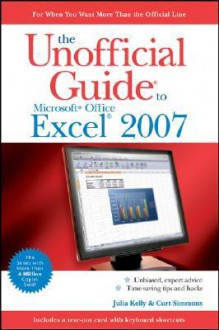 The Unofficial Guide to Microsoft Office Excel 2007 - Julia Kelly, Curt Simmons